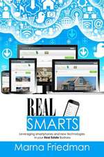 Real Smarts:  Leveraging Smartphones, Social Media and New Technologies in Your R