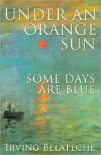 Under an Orange Sun, Some Days Are Blue:  A 45-Day Process