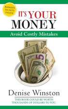 It's Your Money Avoid Costly Mistakes