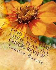 Find Your Time:  Assess, Plan, Do, Check, Review