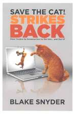 Save the Cat! Strikes Back: More Trouble for Screenwriters to Get into ... & Out of