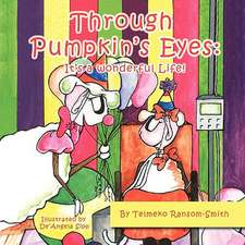 Through Pumpkin's Eyes:  It's a Wonderful Life!