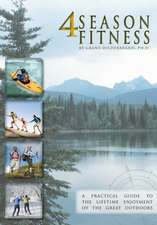 4 Season Fitness:  A Practical Guide to the Lifetime Enjoyment of the Great Outdoors