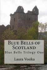 Blue Bells of Scotland:  Book One