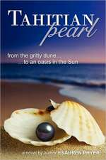 Tahitian Pearl (from the Gritty Dune to an Oasis in the Sun)