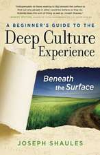 A Beginner's Guide to the Deep Culture Experience: Beneath the Surface