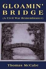 Gloamin' Bridge (a Civil War Remembrance)