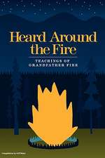 Heard Around the Fire