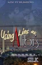 Using Lies as Alibi's