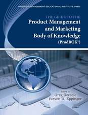 The Guide to the Product Management and Marketing Body of Knowledge (Prodbok Guide)