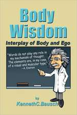 Body Wisdom:  Interplay of Body and Ego