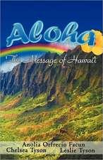 Aloha - The Message of Hawaii