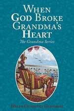 When God Broke Grandma's Heart
