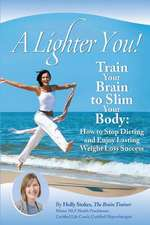 A Lighter You! Train Your Brain to Slim Your Body