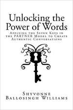 Unlocking the Power of Words:  Applying the Seven Keys in the Partner Model to Create Authentic Conversations