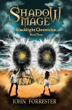 Shadow Mage:  Blacklight Chronicles