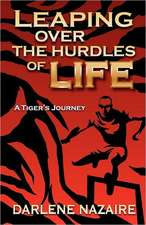 Leaping Over the Hurdles of Life- A Tiger's Journey