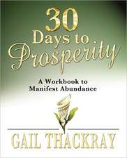 30 Days to Prosperity:  A Workbook to Manifest Abundance