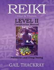 Reiki, Usui & Tibetan, Level II Certification Manual, Practitioner Level Energy Healing:  Animal Communication for Dogs, Cats, & Other Critters