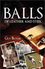 Balls of Leather and Steel