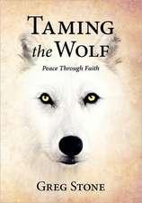 Taming the Wolf:  Peace Through Faith