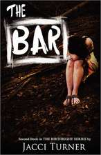 The Bar:  Second Book in the Birthright Series