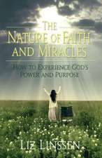 The Nature of Faith and Miracles