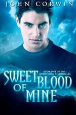 Sweet Blood of Mine:  Book One of the Overworld Chronicles