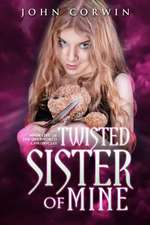 Twisted Sister of Mine:  Book Five of the Overworld Chronicles