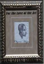 For the Love of the Art