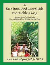 The Rule Book and User Guide for Healthy Living