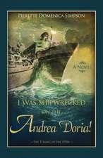 I Was Shipwrecked on the Andrea Doria! the Titanic of the 1950s