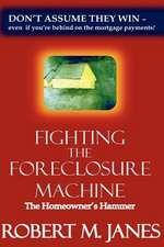 Fighting the Foreclosure Machine:  The Homeowner's Hammer