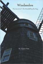 Windmolen:  The Secret of the Windmill by the Bay