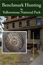 Benchmark Hunting in Yellowstone National Park