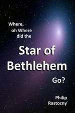 Where, Oh Where Did the Star of Bethlehem Go?