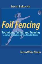 Foil Fencing:  A Manual for Coaches and Coaching Cadidates