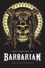 Becoming a Barbarian