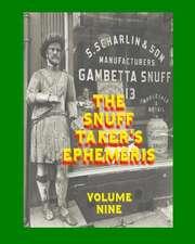 The Snuff Taker's Ephemeris Volume Nine