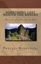 Something Lost Behind the Ranges, Memoirs of a Traveler in Peru