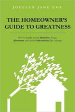 The Homeowner's Guide to Greatness: How to handle natural disasters, design dilemmas and various infestations like a champ.
