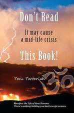 Don't Read This Book! It May Cause a Mid-Life Crisis