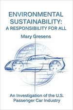 Environmental Sustainability:  A Responsibility for All