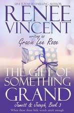 The Gift of Something Grand