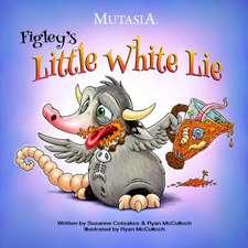 Figley's Little White Lie: Mutasia