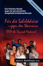 Fur Die Schilddruse - Gegen Den Starrsinn!