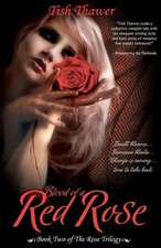 Blood of a Red Rose:  Surviving the Unimaginable