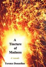 A Tincture of Madness
