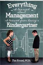 Everything I Learned about Management I Learned from Having a Kindergartner:  With Away Uniform and Family