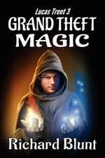 Lucas Trent 3 - Grand Theft Magic